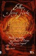 Entra nel Vortice dell'Attrazione, di Esther e Jerry Hicks